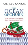 The Ocean of Churn: How the Indian Ocean...