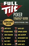 The Full Tilt Poker Strategy Guide: Tournament Edition (0446698601) by Andy Bloch