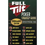 The Full Tilt Poker Strategy Guide: Tournament Edition ~ Richard Brodie