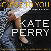 Close to You: A Laurel Heights Novel, Book 2 | [Kate Perry]