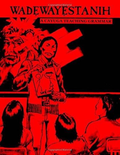 Wadewayestanih: A Cayuga Teaching Grammar