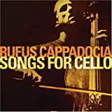 Songs for Cellopar Rufus Cappadocia