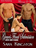 img - for Grace's Final Submission [Locks and Chains 1] (Siren Publishing Menage and More) book / textbook / text book