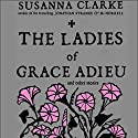 The Ladies of Grace Adieu and Other Stories (       UNABRIDGED) by Susanna Clarke Narrated by Simon Prebble, Davina Porter