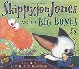 Skippyjon Jones and the Big Bones (0525478841) by Schachner, Judy