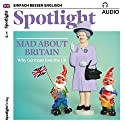 Spotlight Audio - Mad about Britain. 5/2017: Englisch lernen Audio - Verrückt nach Großbritannien Hörbuch von  div. Gesprochen von:  div.