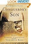 The Conqueror's Son: Duke Robert Curt...