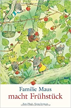Familie Maus macht Fruhstuck: Written by Kazuo Iwamura, 2013 Edition, Publisher: Nordsud Verlag Ag [Hardcover]