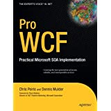 Pro WCF: Practical Microsoft SOA Implementationby Chris Peiris