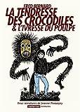La tendresse des crocodiles & L'ivresse du poulpe : Deux aventures de Jeanne Picquigny
