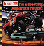 img - for Tonka: I'm a Great Big Monster Truck! book / textbook / text book