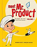 img - for Meet Mr. Product, Vol. 1: The Graphic Art of the Advertising Character book / textbook / text book
