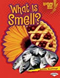 What Is Smell? (Lightning Bolt Books: Your Amazing Senses)