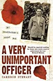 img - for A Very Unimportant Officer: Life and Death on the Somme and at Passchendaele book / textbook / text book