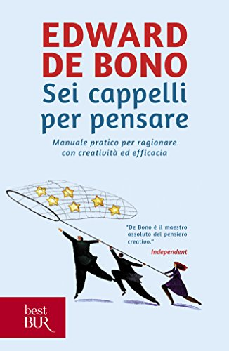 sei-cappelli-per-pensare-manuale-pratico-per-ragionare-con-creativita-ed-efficacia-best-bur-italian-