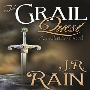The Grail Quest | [J.R. Rain]