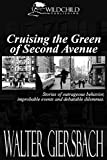Cruising the Green: Stories of Outrageous Behavior, Improbable Events and Debatable Dilemmas