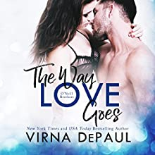 The Way Love Goes: O'Neill Brothers: Home to Green Valley, Book 2 Audiobook by Virna DePaul Narrated by Charles Lawrence