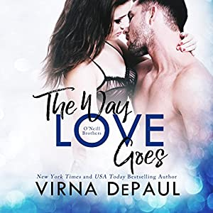 The Way Love Goes: O'Neill Brothers: Home to Green Valley, Book 2 Hörbuch von Virna DePaul Gesprochen von: Charles Lawrence
