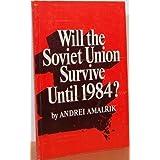"""Will the Soviet Union Survive Until 1984von """"Andrei Amalrik"""""""