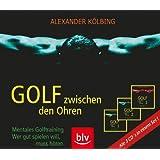 Golf zwischen den Ohren: Mentales Golftraining.  Wer gut spielen will, muss hören