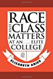 img - for Race and Class Matters at an Elite College book / textbook / text book
