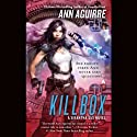 Killbox: Sirantha Jax, Book 4 (       UNABRIDGED) by Ann Aguirre Narrated by Suzanna Duff