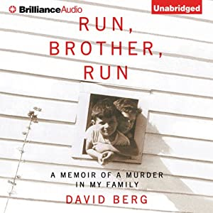 Run, Brother, Run: A Memoir of a Murder in My Family | [David Berg]