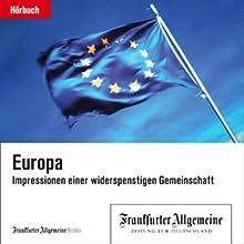 Europa - Impressionen einer widerspenstigen Gemeinschaft (F.A.Z.-Dossier) Audiobook by  div. Narrated by Olaf Pessler, </a> u.a.