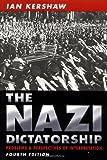 The Nazi Dictatorship: Problems and Perspectives of Interpretation (Hodder Arnold Publication)