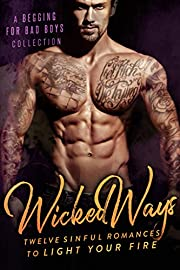 Wicked Ways: A Begging for Bad Boys Collection