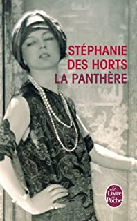 La panthère : le fabuleux roman de Jeanne Toussaint, joaillière des rois, Des Horts, Stéphanie