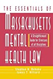 img - for The Essentials of Massachusetts Mental Health Law: A Straightforward Guide for Clinicians of All Disciplines (The Essentials of Series) by Behnke, Stephen H., Hilliard, James T. (1998) Paperback book / textbook / text book