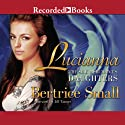 Lucianna: The Silk Merchant's Daughters, Book 3 (       UNABRIDGED) by Bertrice Small Narrated by Jill Tanner