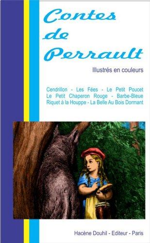 Charles Perrault - Les Contes de Perrault (illustrés): La Belle au Bois Dormant, Le Petit Chaperon Rouge, Barbe-Bleue, Le Chat Botté, Les Fées, Cendrillon, Riquet à la Houpe, Le Petit Poucet,Peau d'Ane (French Edition)