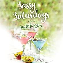 Sassy Saturdays | Livre audio Auteur(s) : Judith Keim Narrateur(s) : Joyce Bean