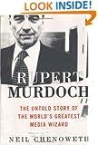 Rupert Murdoch: The Untold Story of the World's Greatest Media Wizard
