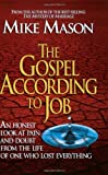 The Gospel According to Job: An Honest Look at Pain and Doubt from the Life of One Who Lost Everything (158134449X) by Mason, Mike