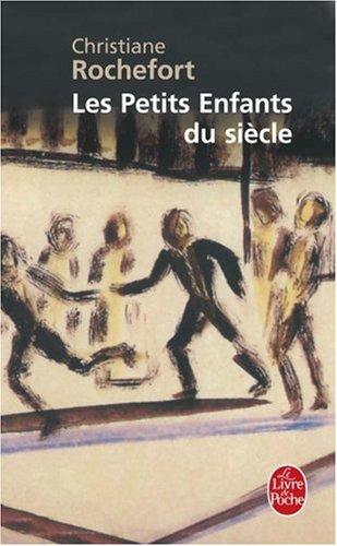 Les Petits Enfants Du Siecle (Ldp Litterature) (French...