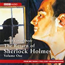 The Return of Sherlock Holmes: Volume One (Dramatised) Radio/TV Program by Sir Arthur Conan Doyle Narrated by Full Cast