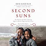 Second Suns: Two Doctors and Their Amazing Quest to Restore Sight and Save Lives | David Oliver Relin