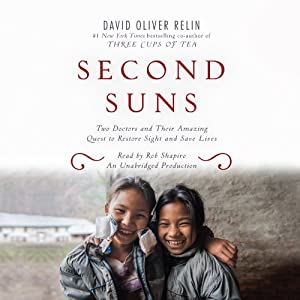 Second Suns: Two Doctors and Their Amazing Quest to Restore Sight and Save Lives | [David Oliver Relin]