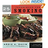 25 Essentials: Techniques for Smoking by Ardie A. Davis