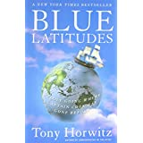 Blue Latitudes: Boldly Going Where Captain Cook Has Gone Before ~ Tony Horwitz