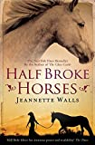 img - for Half Broke Horses by Jeannette Walls (5-Aug-2010) Paperback book / textbook / text book