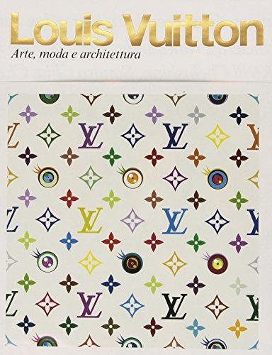 Louis Vuitton. Arte, moda e architettura