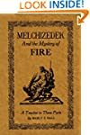 Melchizedek and the Mystery of Fire:...