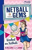 Hooked on Netball (Netball Gems)