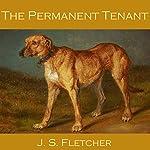 The Permanent Tenant | J. S. Fletcher
