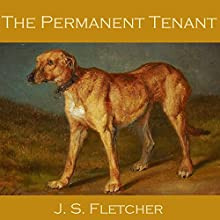 The Permanent Tenant Audiobook by J. S. Fletcher Narrated by Cathy Dobson